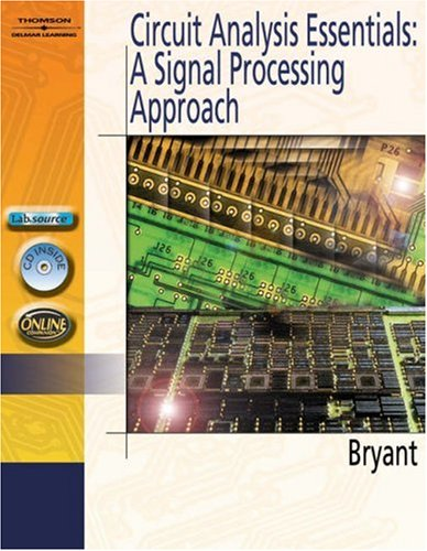 Circuit Analysis Essentials: A Signal Processing Approach [With CDROM] 9781401850418