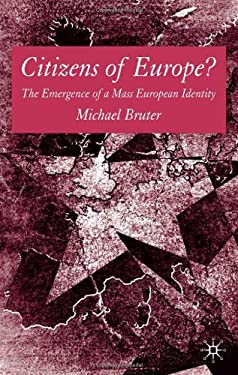 Citizens of Europe?: The Emergence of a Mass European Identity 9781403932396