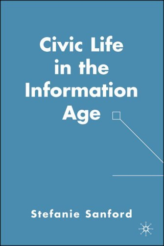 Civic Life in the Information Age 9781403976345
