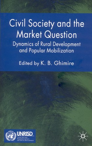 Civil Society and the Market Question: Dynamics of Rural Development and Popular Mobilization 9781403949158