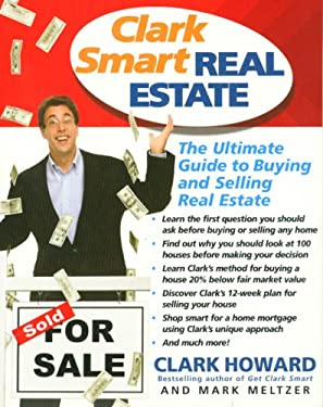 Clark Smart Real Estate: The Ultimate Guide to Buying and Selling Real Estate 9781401307851