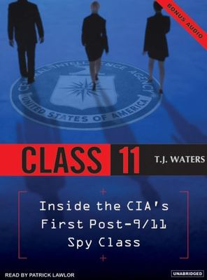 Class 11: Inside the CIA's First Post-9/11 Spy Class 9781400152261