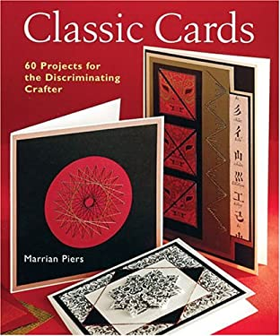 Classic Cards: 60 Projects for the Discriminating Crafter 9781402710728