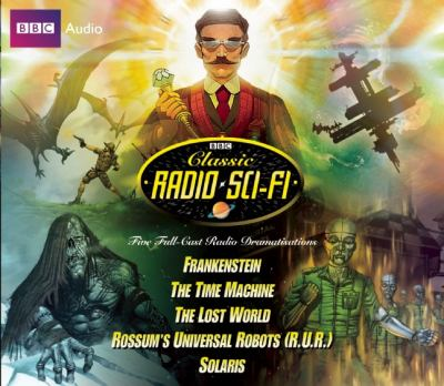 Classic Radio Sci-Fi: Five Full Cast Radio Dramatizations 9781408468128