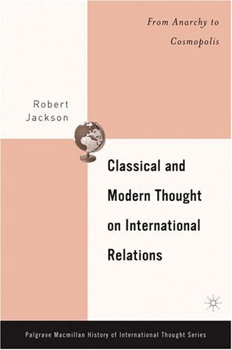 Classical and Modern Thought on International Relations: From Anarchy to Cosmopolis 9781403968586
