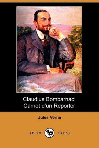 Claudius Bombarnac: Carnet D'Un Reporter (Dodo Press) 9781409953883