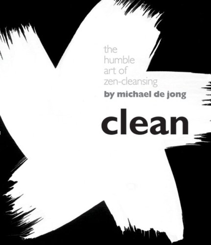 Clean: The Humble Art of Zen-Cleansing 9781402747663