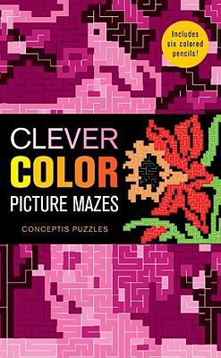 Clever Color Picture Mazes [With 6 Colored Pencils] 9781402763434