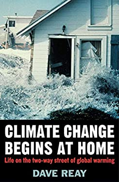 Climate Change Begins at Home: Life on the Two-Way Street of Global Warming 9781403945785