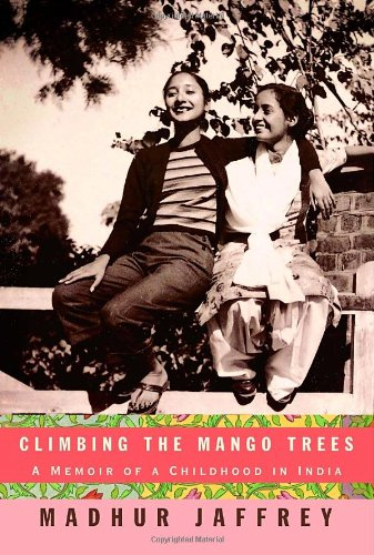 Climbing the Mango Trees: A Memoir of a Childhood in India 9781400042951