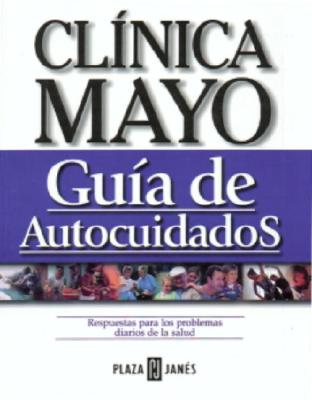 Clinica Mayo: Guia de Autocuidados 9781400001965