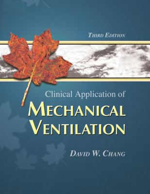 Clinical Application of Mechanical Ventilation 9781401884857