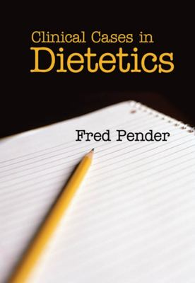 Clinical Cases in Dietetics 9781405125642