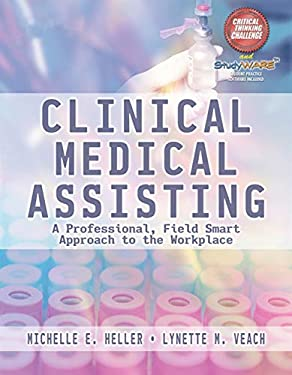 Clinical Medical Assisting: A Professional, Field Smart Approach to the Workplace [With CDROMWith DVD] 9781401827182