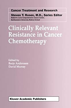 Clinically Relevant Resistance in Cancer Chemotherapy 9781402072000