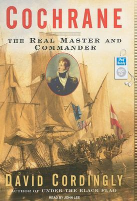 Cochrane: The Real Master and Commander 9781400155422