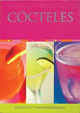 Cockteles: Clasicos y Contemporaneos 9781407511993