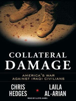 Collateral Damage: America's War Against Iraqi Civilians 9781400156665