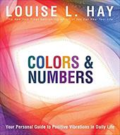 Colors & Numbers: Your Personal Guide to Positive Vibrations in Daily Life 6046478