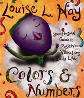 Colors & Numbers: Your Personal Guide to Positive Vibrations in Daily Life 6045401