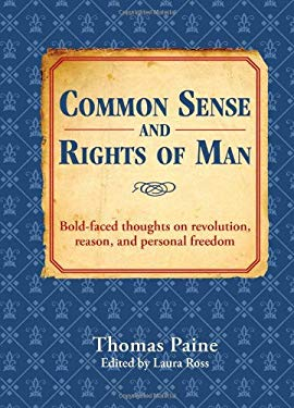 Common Sense and Rights of Man: Bold-Faced Thoughts on Revolution, Reason, and Personal Freedom 9781402778674
