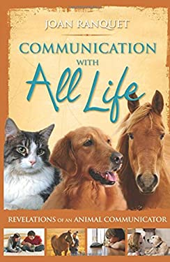 Communication with All Life: Revelations of an Animal Communicator 9781401916817