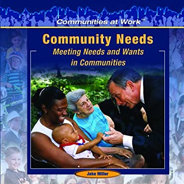 Community Needs:: Meeting Needs and Wants in the Communities 9781404227804