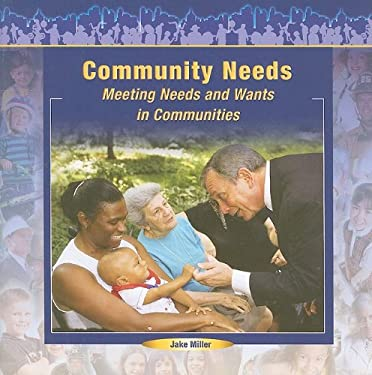 Community Needs: Meeting Needs and Wants in Communities 9781404250123