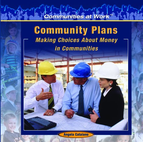 Community Plans:: Making Choices about Money in Communities 9781404227798