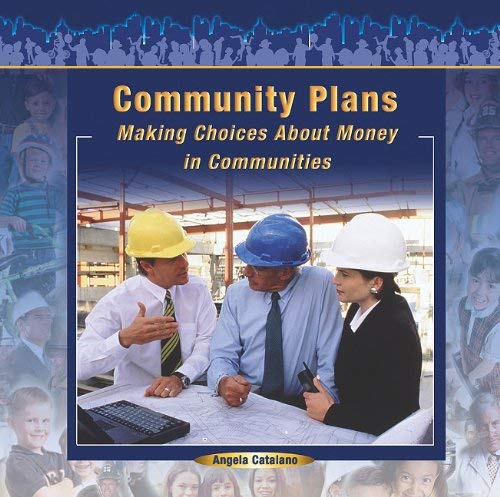 Community Plans: Making Choices about Money in Communities 9781404250147
