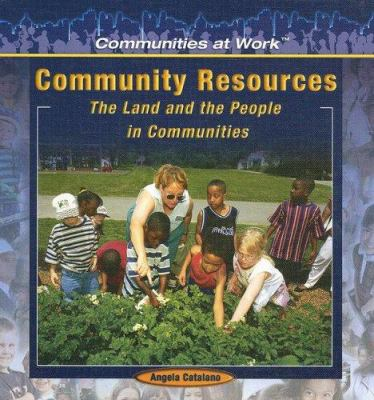 Community Resources:: The Land and the People in Communities 9781404227811