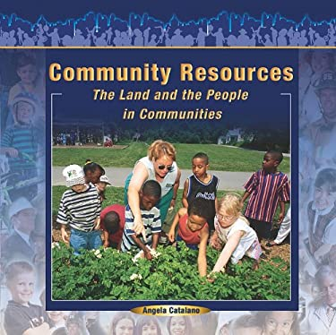 Community Resources: The Land and the People in Communities 9781404250161