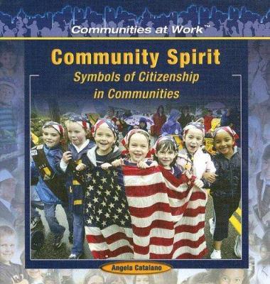 Community Spirit:: Symbols of Citizenship in Communities 9781404227842
