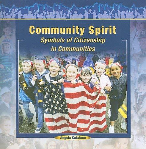 Community Spirit: Symbols of Citizenship in Communities 9781404250208