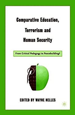 Comparative Education, Terrorism and Human Security: From Critical Pedagogy to Peacebuilding? 9781403964151