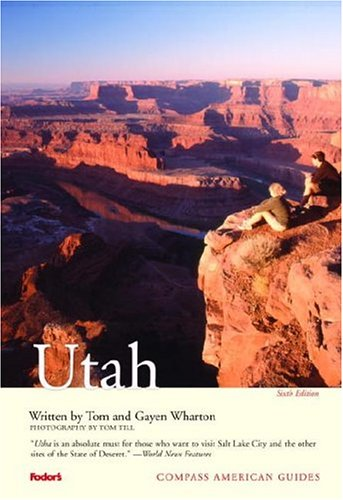 Compass American Guides: Utah, 6th Edition 9781400014163