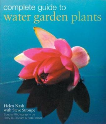 Complete Guide to Water Garden Plants 9781402709548