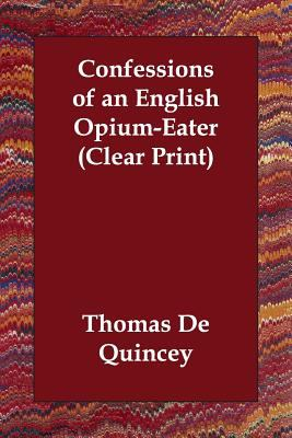 Confessions of an English Opium-Eater 9781406821666