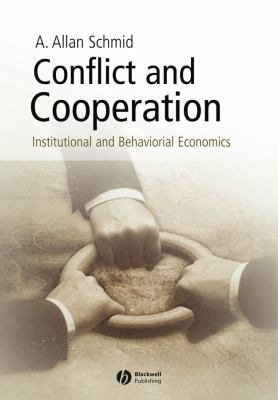 Conflict and Cooperation: Institutional and Behavioral Economics 9781405113564