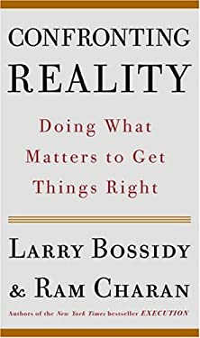 Confronting Reality: Doing What Matters to Get Things Right 9781400050840
