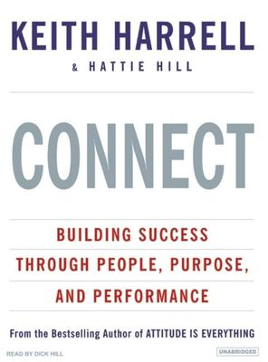 Connect: Building Success Through People, Purpose, and Performance 9781400154630