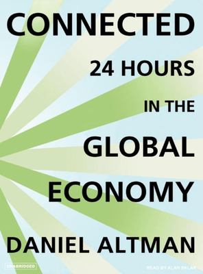 Connected: 24 Hours in the Global Economy 9781400154296