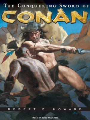 The Conquering Sword of Conan 9781400112258
