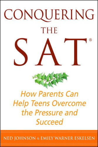 Conquering the SAT: How Parents Can Help Teens Overcome the Pressure and Succeed 9781403976673