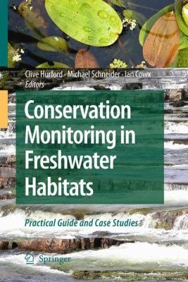 Conservation Monitoring in Freshwater Habitats: A Practical Guide and Case Studies 9781402092770