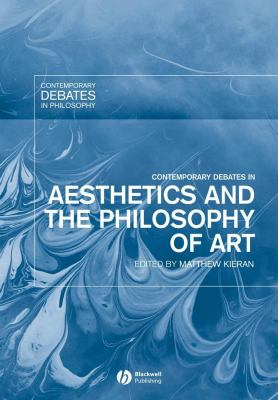 Contemporary Debates in Aesthetics and the Philosophy of Art 9781405102407