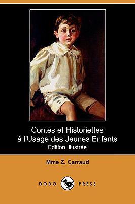 Contes Et Historiettes L'Usage Des Jeunes Enfants (Edition Illustree) (Dodo Press) 9781409954293