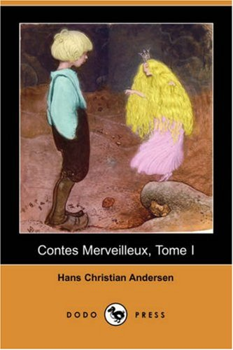 Contes Merveilleux, Tome I (Dodo Press) 9781406531145