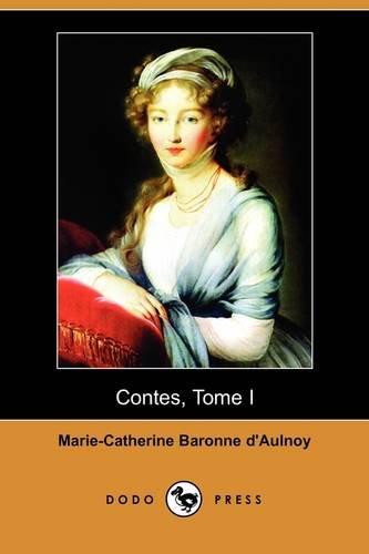 Contes, Tome I (Dodo Press) 9781409934813