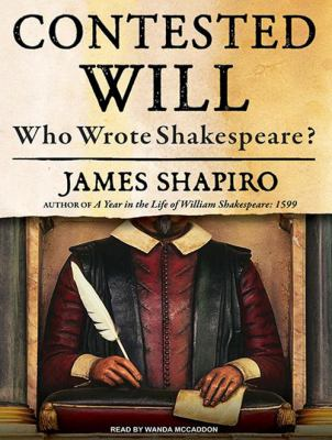 Contested Will: Who Wrote Shakespeare? 9781400166480